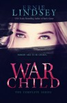 Warchild: The Collected Edition - Ernie Lindsey