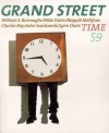 Grand Street 59: Time (Winter 1997) - Nina Berberova, John Szarkowski, Naguib Mahfouz, Mike Davis, Jean Stein