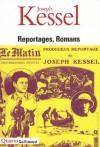 Reportages, romans - Joseph Kessel, Gilles Heuré