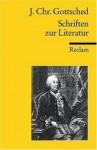 Schriften Zur Literatur - Johann Christoph Gottsched