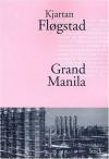 Grand Manila (Broché) - Kjartan Fløgstad