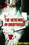The Werewolf On Christmas: A YA Paranormal Story - Rusty Fischer