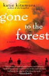 Gone to the Forest - Katie Kitamura