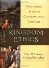 Kingdom Ethics: Following Jesus in Contemporary Context - Glen H. Stassen, David P. Gushee