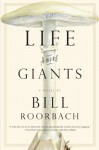 Life Among Giants - Bill Roorbach