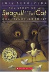 The Story of a Seagull and the Cat Who Taught Her to Fly - Luis Sepúlveda, Chris Sheban, Margaret Sayers Peden