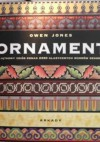 Ornament. Przykłady rozmaitych stylów w sztuce zdobniczej i architekturze - Owen Jones, Robert Sadowski, Joanna Kolczyńska