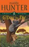 G'Day to Die - Maddy Hunter