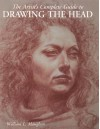 The Artist's Complete Guide to Drawing the Head - William Maughan