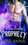 The League of Illusion: Prophecy - Vivi Anna