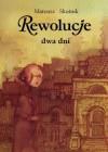 Rewolucje : dwa dni - Mateusz Skutnik
