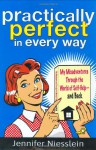 Practically Perfect in Every Way - Jennifer Niesslein
