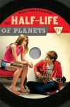 The Half-Life of Planets - Emily Franklin