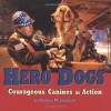 Hero Dogs: Courageous Canines in Action - Donna M. Jackson