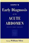 Cope's Early Diagnosis of the Acute Abdomen - William Silen, Zachary Cope
