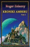 Kroniki Amberu T. 2 - Roger Zelazny