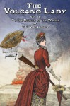 The Volcano Lady: Vol. 2 - To the Ending of the World - T.E. MacArthur