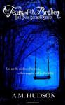Tears of the Broken - A.M. Hudson