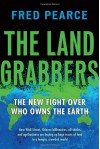 The Land Grabbers: The New Fight over Who Owns the Earth - Fred Pearce