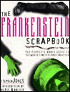 The Frankenstein Scrapbook: The Complete Movie Guide to the World's Most Famous Monster - Stephen Jones, Boris Karloff