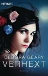 Verhext: Roman (German Edition) - Debora Geary, Stefanie Zeller