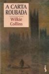 A Carta Roubada - Wilkie Collins, Joana Angélica D'Ávila Melo
