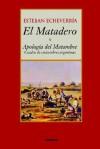 El Matadero y Apología del Matambre - Esteban Echeverría