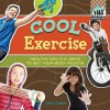 Cool Exercise: Healthy & Fun Ways to Get Your Body Moving - Colleen Dolphin