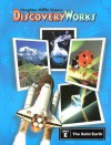 Discovery Works - Unit E: The Solid Earth - William Badders, Lowell J. Bethel, Victoria Fu