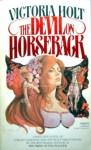 The Devil on Horseback - Victoria Holt