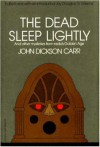 The Dead Sleep Lightly and Other Mysteries from Radio's Golden Age - John Dickson Carr, Douglas G. Greene