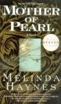 Mother of Pearl - Melinda Haynes