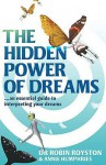 The Hidden Power of Dreams: A Guide To Understanding Their Meaning - Robin Royston