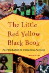 The Little Red Yellow Black Book: An Introduction to Indigenous Australia - Bruce Pascoe