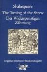 The Taming Of The Shrew: Englisch Deutsche Studienausgabe = Der Widerspenstigen Zähmung - William Shakespeare