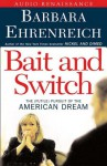 Bait And Switch : The Futile Pursuit of the American Dream 4 Cassetts - Barbara Ehrenreich