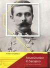 Assassination in Sarajevo: The Trigger for World War I - Stewart Ross