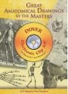 Great Anatomical Drawings by the Masters CD-ROM and Book - Carol Belanger Grafton, Carol Belanger-Grafton