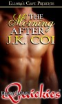 The Morning After - J.K. Coi