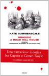 Omicidio a Road Hill House ovvero Invenzione e rovina di un detective - Kate Summerscale, Luigi Civalleri