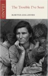 The Trouble I've Seen. Martha Gellhorn - Martha Gellhorn