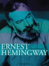 Ernest Hemingway: An Illustrated Biography - David Sandison