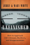 Unfinished: Discovering Hope in the Reality of Life - Jerry White, Mary White