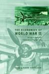 The Economics of World War II: Six Great Powers in International Comparison (Studies in Macroeconomic History) - Mark Harrison
