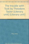 Trouble with Tuck - Teacher Guide by Novel Units, Inc. (Literary unit) - Novel Units, Inc.