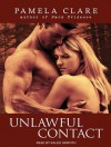 Unlawful Contact - Pamela Clare, Kaleo Griffith