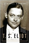 T.S. Eliot: An Imperfect Life - Lyndall Gordon