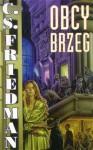 Obcy Brzeg - Celia Friedman