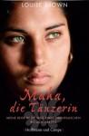 Maha, die Tänzerin meine Reise in die Welt eines orientalischen Rotlichtviertels - Louise Brown, Gerlinde Schermer-Rauwolf, Robert A. Weiss