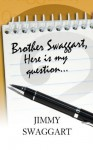 Brother Swaggart, Here Is My Question - Jimmy Swaggart